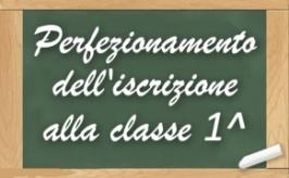 Perfezionamento iscrizioni classi I a.s. 2018/2019